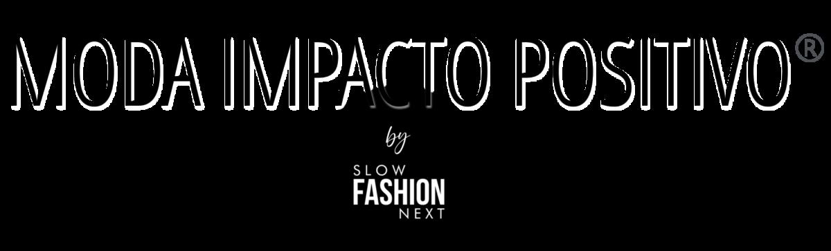 moda impacto positivo slow fashion next